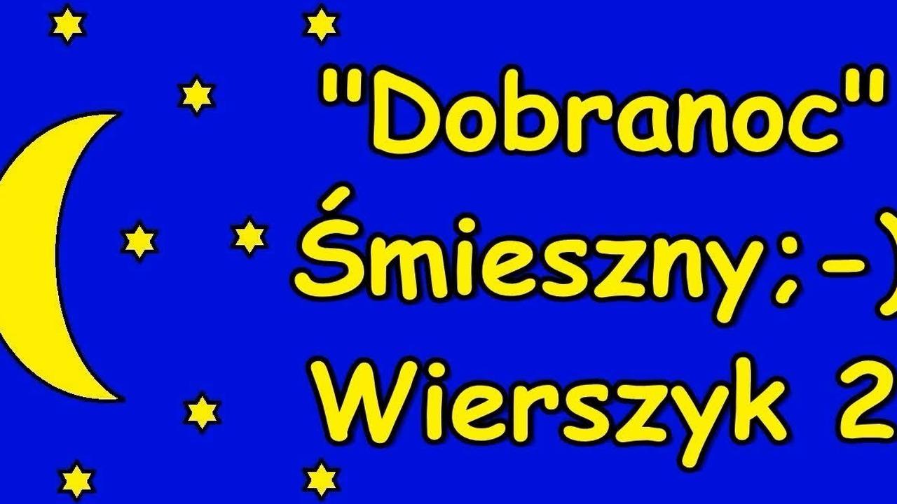 śmieszne Wierszyki Na Dobranoc 2 Zabawne Rymowanki Wesołe Wiersze Fajne Mega Bekowe Teksty Pl