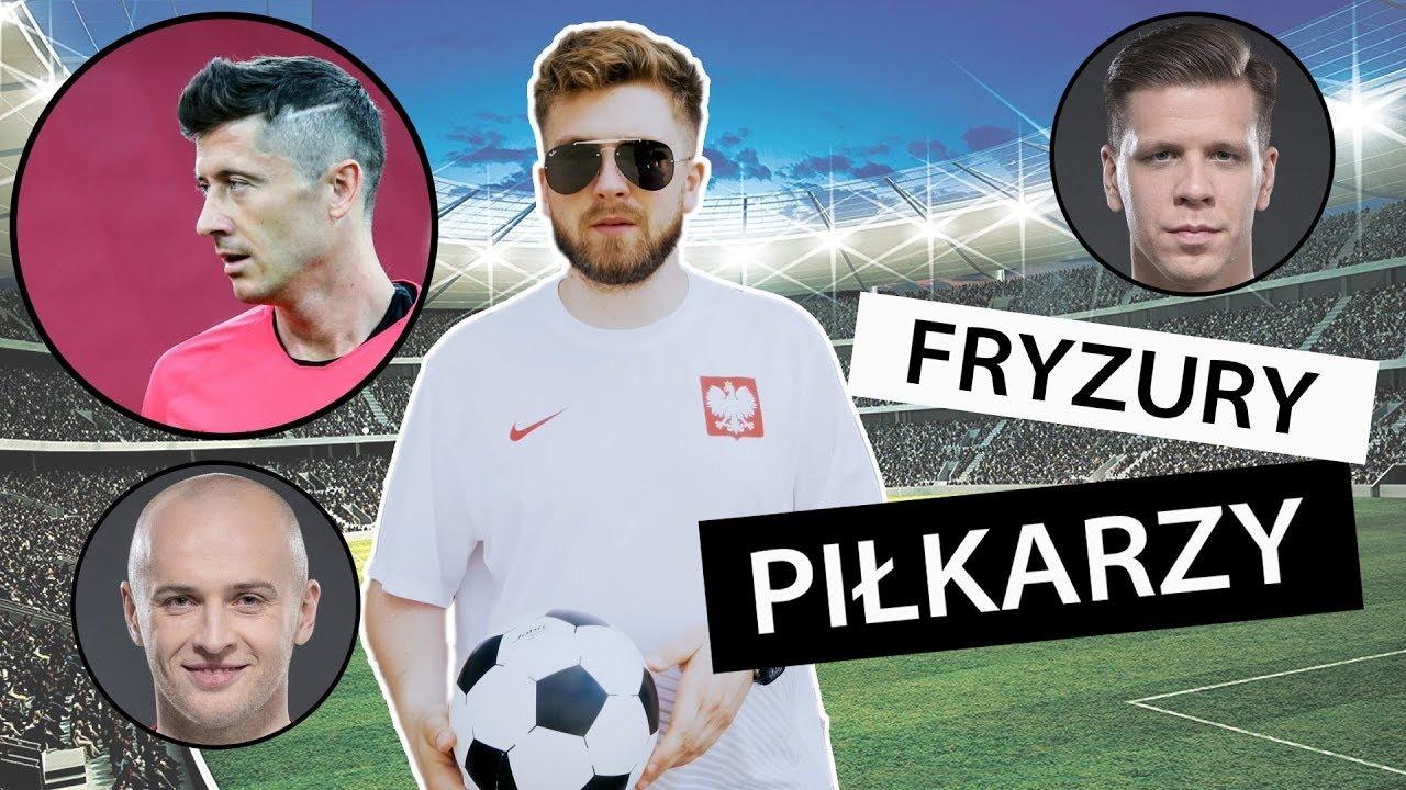 Fryzury Polskich Piłkarzy Lewandowski Szczęsny Piszczek Rozdanie