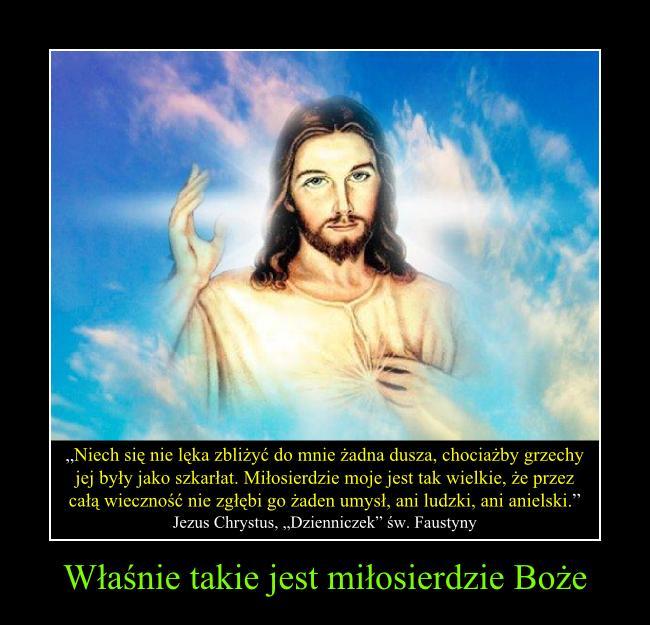 Właśnie takie jest miłosierdzie Boże