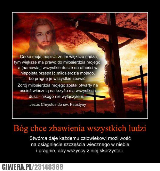 Życie, Śmierć, Wieczność, Niebo, Wolna wola, Faustyna, Miłosierdzie Boże, Dzienniczek,