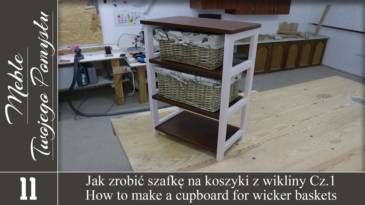 Cz. 1. Jak zrobić szafkę na koszyki z wikliny /  How to make cabinet for wicker baskets