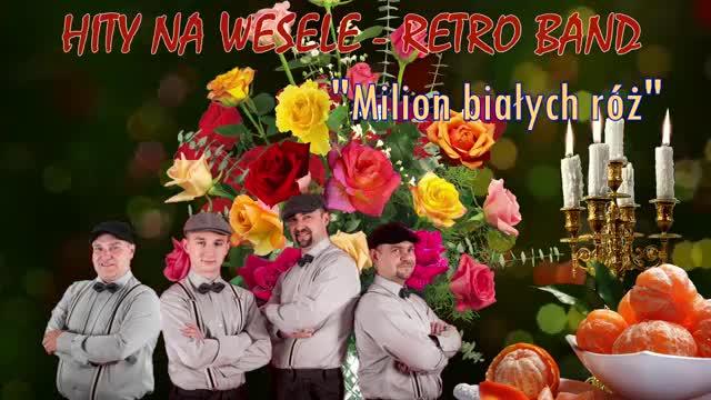 Milion Białych Róż Hity Na Wesele Retro Band Nowość 2019