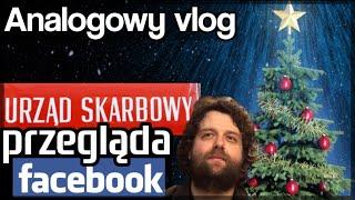 Analogowy Vlog #120 - Nie chwal się prezentami na Facebook, bo możesz zostać przestępcą !