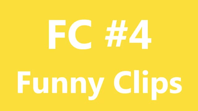 FC - Funny Clips #4