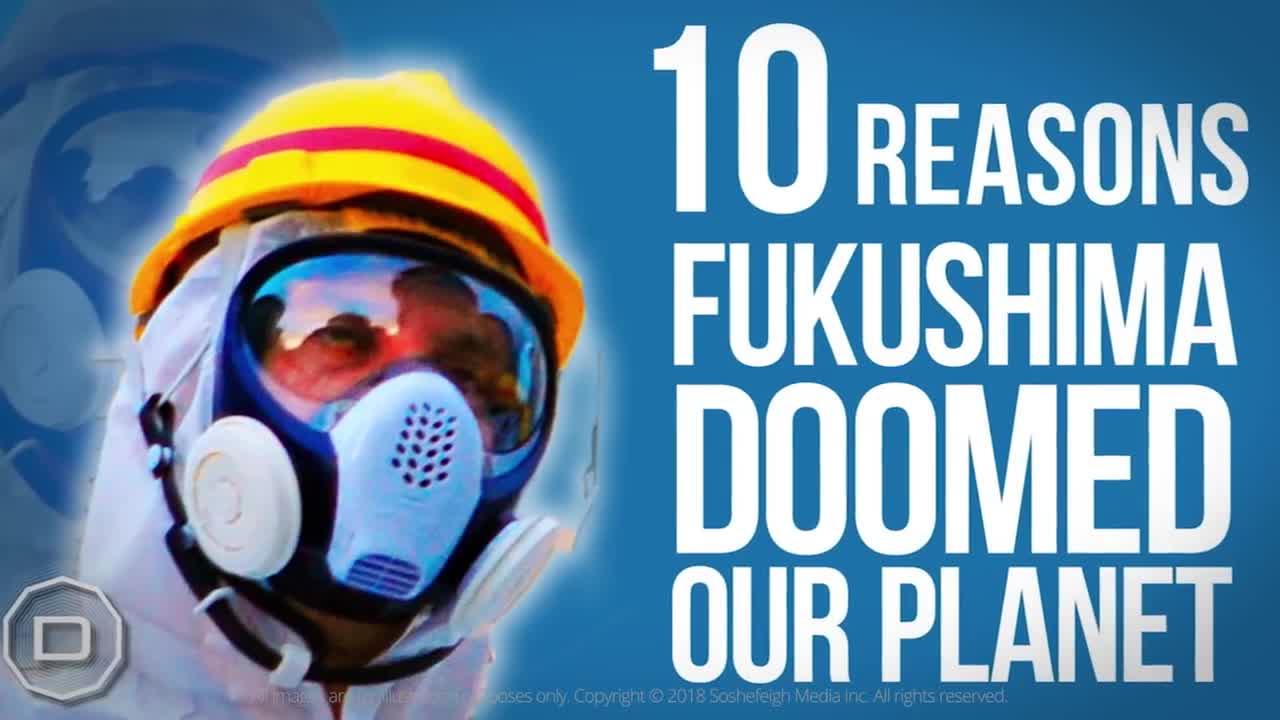FUKUSHIMA - 10 powodów dlaczego nasza planeta zostanie zniszczona