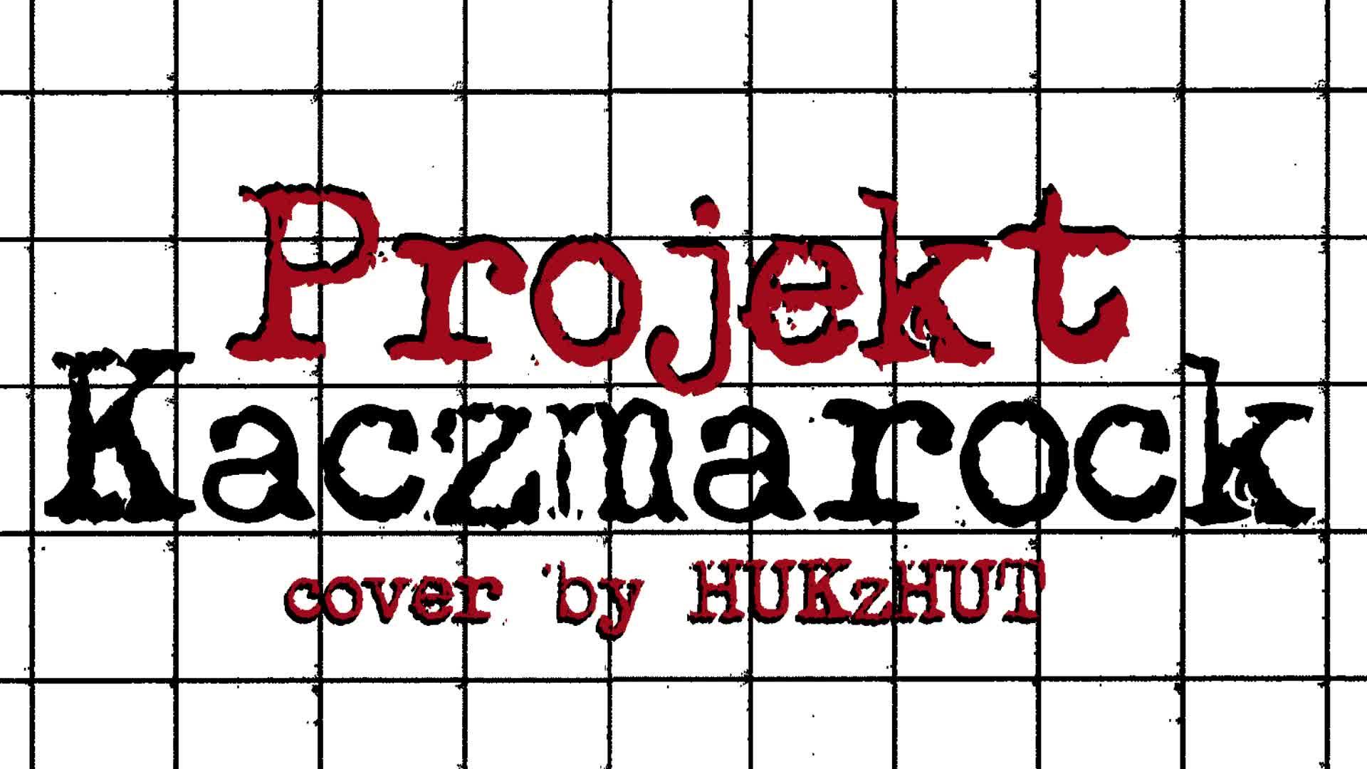 KACZMAROCK by HUKzHUT - trailer