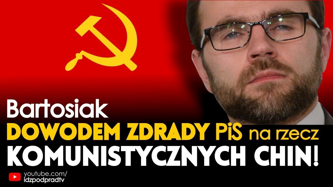 Bartosiak dowodem zdrady PiS na rzecz komunistycznych Chin! IDŹ POD PRĄD NA ŻYWO 13.09.2018