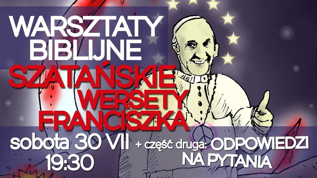 Szatańskie wersety Franciszka. Warsztaty Biblijne #31 30.07.2016