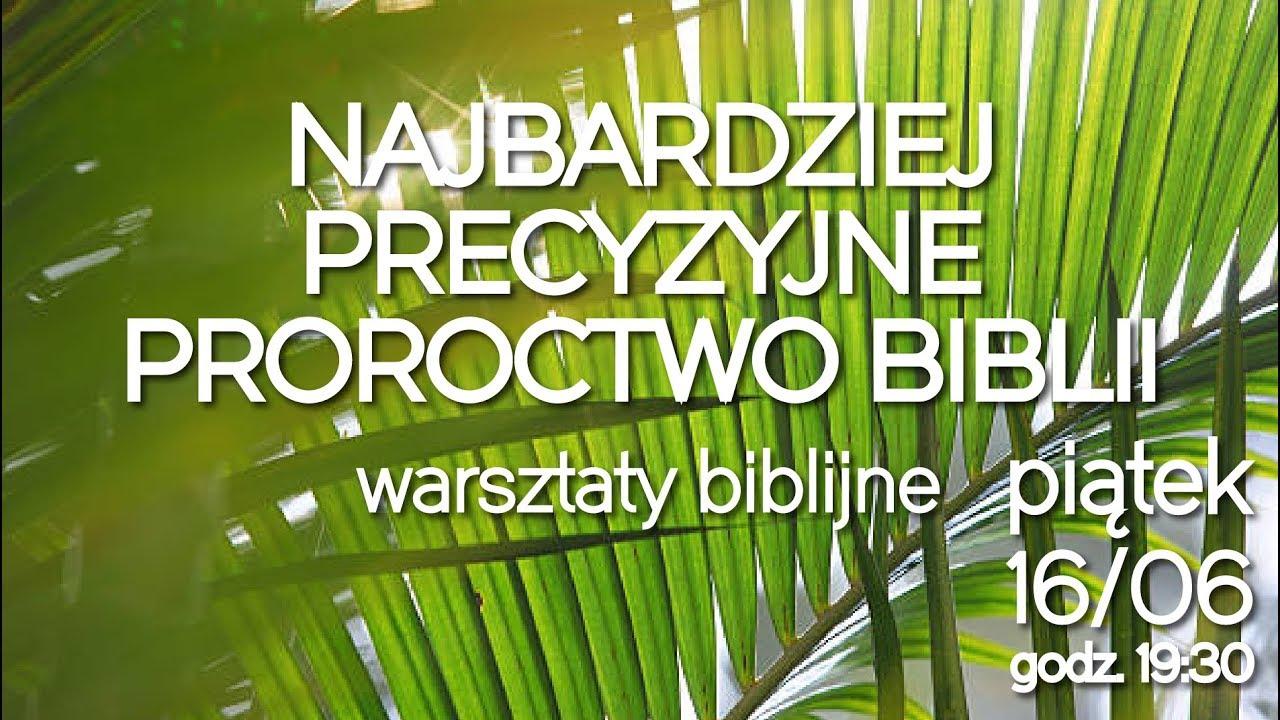 NAJBARDZIEJ PRECYZYJNE PROROCTWO BIBLII   Warsztaty Biblijne IPP TV #67