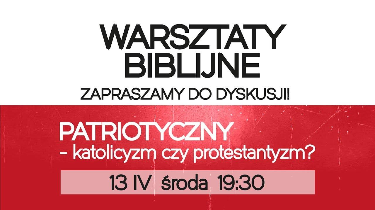 PATRIOTYCZNY - katolicyzm czy protestantyzm? Warsztaty Biblijne 13.04.2016, #16
