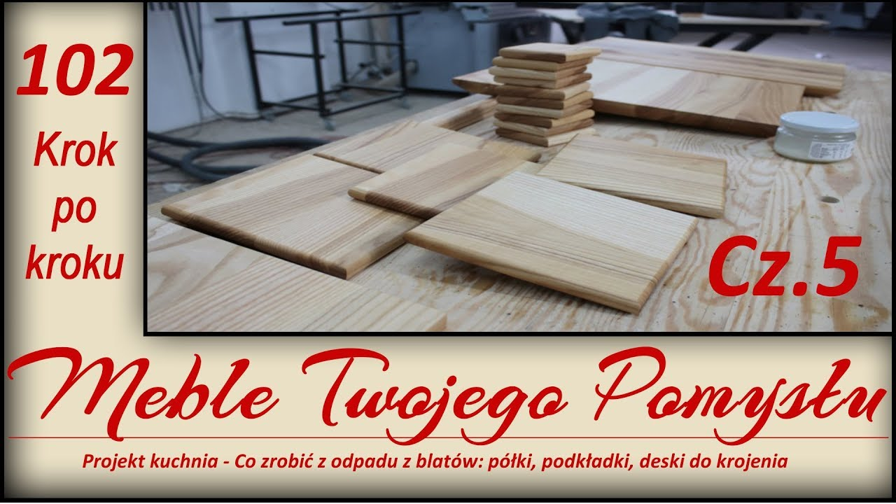 5. Projekt kuchnia - co zrobić z odpadu z blatów: półki, podkładki, deski do krojenia