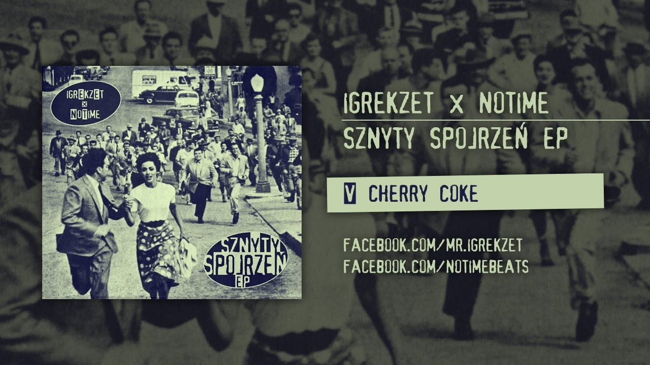 Igrekzet x NoTime - Cherry Coke