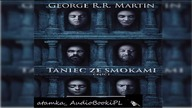 #13. #George#R. #R. #Martin-Piesn lodu i ognia-TOM 5. 1-Taniec ze smokam - #AudiobookPL