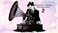 Electro Swing Collection 2