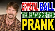 Crystal Ball Telemarketer Prank by Tom Mabe