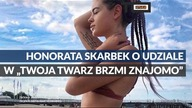 TO WIDEO. Honorata Skarbek o udziale w Twoja Twarz Brzmi Znajomo https://towideo.pl/ https://www.facebook.com/towideo/ https://twitter.com/towideo