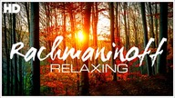 The Best Relaxing Classical Music Ever By Rachmaninoff