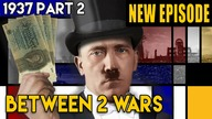 Why the Nazis Werent Socialists - The Good Hitler Years | BETWEEN 2 WARS I 1937 Part 2 of 2