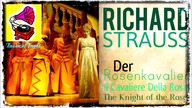 Richard Strauss - Der Rosenkavalier The Knight of the Rose Il Cavaliere Della Rosa