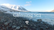 Calming sea | Ambient music mix 2