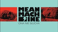 Mean Machine - Ona nie słucha (OFFICIAL AUDIO)