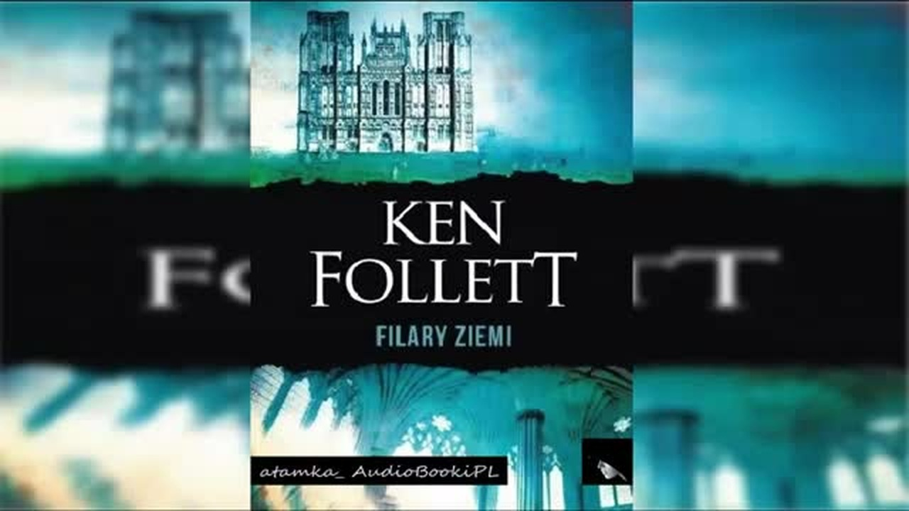 09. #Follett#Ken - Filary Ziemi#AudiobookPL