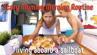 Scary Boat Mommy WOMAN Morning - another day on a sailboat with 2 kids! - SailOceans
