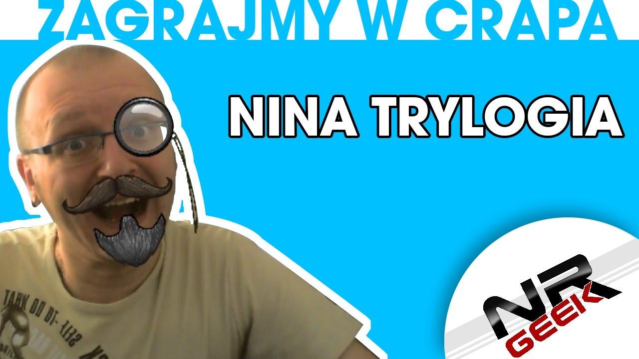 Zagrajmy w crapa #22 - Nina Trylogia - CDA