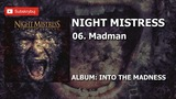 06. MADMAN (Album: Into the Madness - Night Mistress )