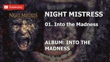 01. Into the Madness (Album: Into the Madness - Night Mistress )