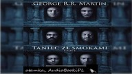#08. #George#R. #R. #Martin-Piesn lodu i ognia-TOM 5. 1-Taniec ze smokam - #AudiobookPL