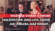TO WIDEO. Woźniak - Starak o swoim małżeństwie: dwa lata, ciężkie jak cholera, mąż wariat... https://towideo.pl/ https://www.facebook.com/towideo/ https://twitter.com/towideo