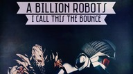 A Billion Robots - I Call This The Bounce (Original Mix)