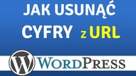 Jak usunąć cyfry z adresu WordPress / How to Remove Numbers from WP URLs?