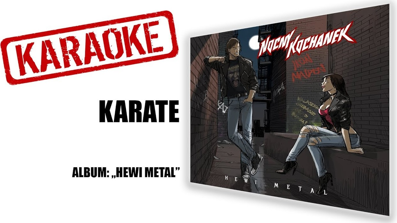 KARAOKE Karate | NOCNY KOCHANEK | album: Hewi Metal