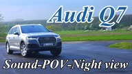 Test drive, sound, POV, lights, night vision of the new Audi Q7 with 3.0 TDI 272HP / 200KW engine &Tiptronic transmission & quattro.