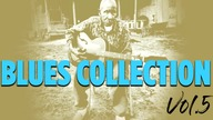 Blues Collection, Vol.  5