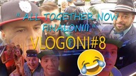 All Together Now - Finaloniii Vlogoni - Marcin Czerwiński Vlog #8